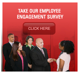 TAKE OUR EMPLOYEE ENGAGAGEMENT SURVEY